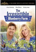 Imagen de portada para The irresistible blueberry farm [videorecording DVD]
