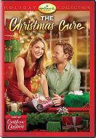 Imagen de portada para The Christmas cure [videorecording DVD]