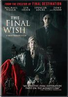 Cover image for The final wish [videorecording DVD]