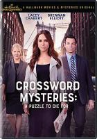 Cover image for The crossword mysteries [videorecording DVD] : A puzzle to die for