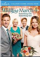 Cover image for Wedding march 4 [videorecording DVD] : Something old, something new