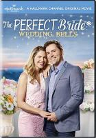 Cover image for The perfect bride [videorecording DVD] : Wedding bells