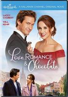 Cover image for Love, romance & chocolate [videorecording DVD]
