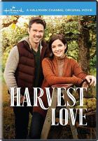 Cover image for Harvest love [videorecording DVD]
