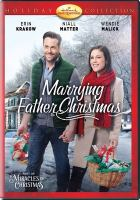 Imagen de portada para Marrying Father Christmas [videorecording DVD]