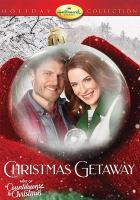 Cover image for Christmas getaway [videorecording DVD]