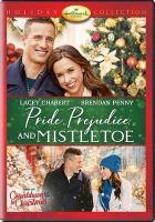 Cover image for Pride, prejudice, and mistletoe [videorecording DVD]