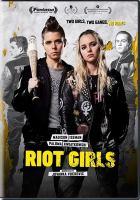Imagen de portada para Riot girls [videorecording DVD]