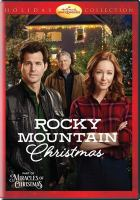 Cover image for Rocky Mountain Christmas [videorecording DVD] (Kristoffer Polaha version)