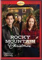 Imagen de portada para Rocky Mountain Christmas [videorecording DVD] (Kristoffer Polaha version)