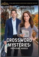 Imagen de portada para Crossword mysteries [videorecording DVD] : Proposing murder