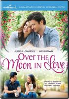 Cover image for Over the moon in love [videorecording DVD]
