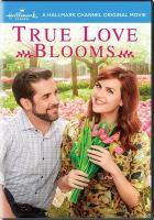 Imagen de portada para True love blooms [videorecording DVD]
