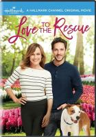 Cover image for Love to the rescue [videorecording DVD]