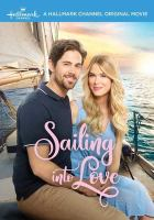 Cover image for Sailing into love [videorecording DVD]
