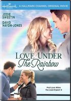 Cover image for Love under the rainbow [videorecording DVD]