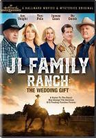 Imagen de portada para JL Family Ranch [videorecording DVD] : Wedding gift