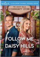 Imagen de portada para Follow me to Daisy Hill [videorecording DVD]