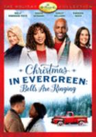 Cover image for Christmas in Evergreen [videorecording DVD] : Bells are ringing