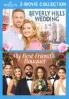 Cover image for Beverly Hills wedding [videorecording DVD] ; My best friend's bouquet.