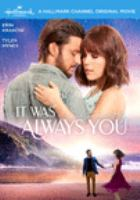 Cover image for It was always you [videorecording DVD]