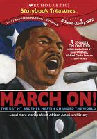 Cover image for March on! [videorecording DVD] : the day my brother Martin changed the world-- and more stories about African American history