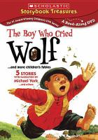 Cover image for The Boy who cried wolf [videorecording DVD] : and more children's fables