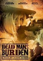 Cover image for Dead man's burden [videorecording DVD]