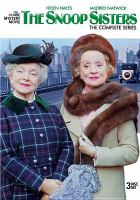 Cover image for The Snoop sisters. The complete series [videorecording DVD]