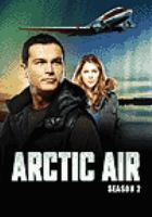 Cover image for Arctic air. Season 2, Complete [videorecording DVD]