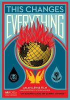Cover image for This changes everything [videorecording DVD]