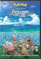 Cover image for Pokémon the movie [videorecording DVD] : The power of us