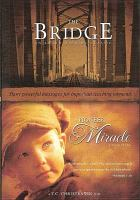 Cover image for The Bridge A pioneer miracle : a true story