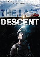 Cover image for The last descent [videorecording DVD]