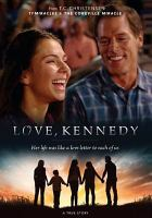 Cover image for Love, Kennedy [videorecording DVD]
