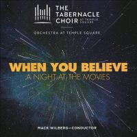 Cover image for When you believe : a night at the movies [sound recording CD]