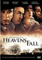 Cover image for Heavens fall [videorecording DVD]