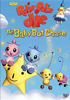 Cover image for Rolie Polie Olie. The baby bot chase [videorecording DVD]