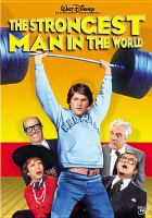Cover image for The strongest man in the world [videorecording DVD]