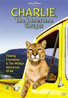 Cover image for Charlie, the lonesome cougar [videorecording DVD]