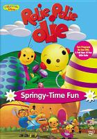 Cover image for Rolie Polie Olie. Springy-time fun [videorecording DVD]
