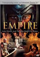 Cover image for Empire [videorecording DVD] : lust, power and the epic battle for Rome