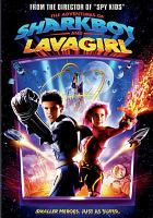 Cover image for The adventures of Sharkboy and Lavagirl in 3-D