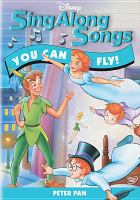 Imagen de portada para Disney sing along songs [videorecording DVD] : You can fly! Peter Pan