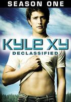Cover image for Kyle XY. Season 1, Disc 1 Declassified