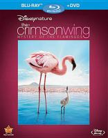 Cover image for The crimson wing [videorecording (Blu-ray)] : mystery of the flamingos