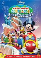 Cover image for Mickey Mouse Clubhouse. Choo-choo express