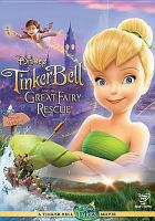 Cover image for Tinker Bell and the great fairy rescue