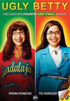 Cover image for Ugly Betty. Season 4, Complete and Final [videorecording DVD]