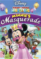Cover image for Mickey Mouse Clubhouse. Minnie's masquerade [videorecording DVD]